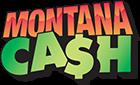 Montana Montana Cash