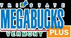 Tri-State Megabucks Plus